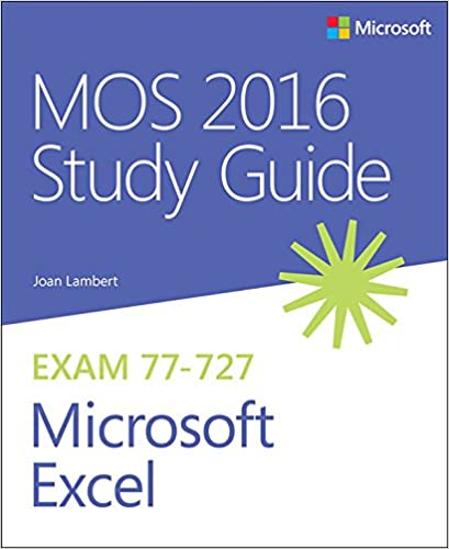 Mos 2016 study guide for microsoft excel mos study guide 1 joan mos 2016 study guide for microsoft excel mos study guide 1 joan lambert ebook amazon fandeluxe Gallery
