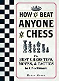 How To Beat Anyone At Chess: The Best Chess