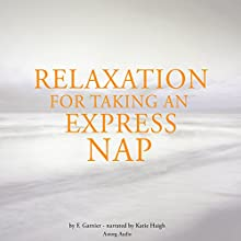 Relaxation for taking an express nap Audiobook by Frédéric Garnier Narrated by Katie Haigh