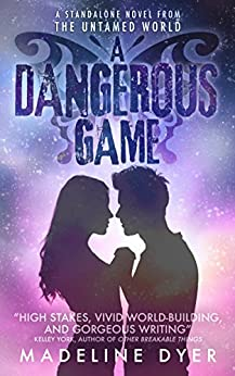 A Dangerous Game (Untamed Series) by [Dyer, Madeline]