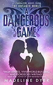 A Dangerous Game (Untamed World Book 1)