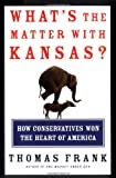 What's the Matter with Kansas?, Thomas C. Frank, 0805073396
