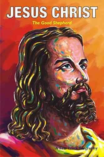 JESUS CHRIST: The Good Shepherd (Fast Track Biographies)
