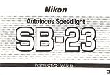 Nikon Autofocus Speedlight SB-23 Original Instruction Manual