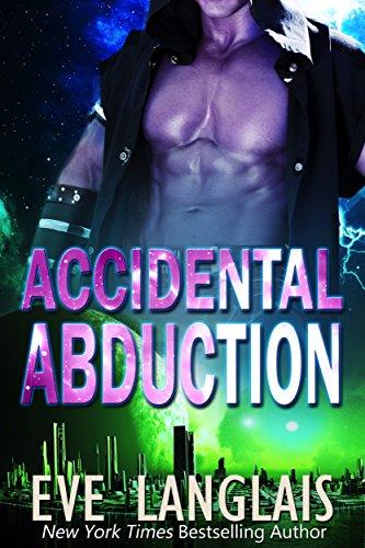 Accidental Abduction (Alien Abduction Book 1)