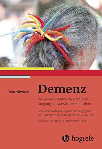 Demenz: Der person–zentrierte Ansatz im Umgang mit verwirrten Menschen