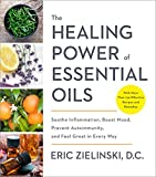 img - for The Healing Power of Essential Oils: Soothe Inflammation, Boost Mood, Prevent Autoimmunity, and Feel Great in Every Way book / textbook / text book