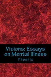 Visions: Essays on Mental Illness