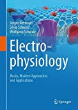 Electrophysiology: Basics, Modern Approaches and Applications