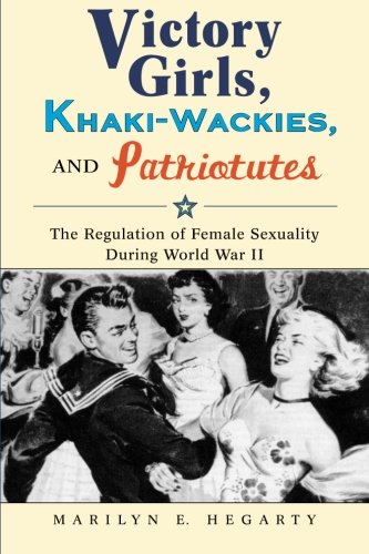 Victory Icon (Victory Girls, Khaki-Wackies, and Patriotutes: The Regulation of Female Sexuality during World War II)