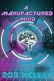 A Manufactured Mind