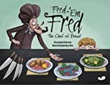 Feed-'em Fred (The Chef of Dread) by Dustin Brooks (2012-10-01)