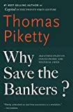Why Save the Bankers?: And Other Essays on Our
