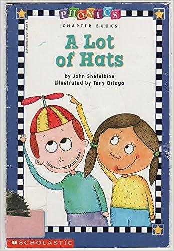 A lot of hats phonics chapter books john shefelbine tony griego a lot of hats phonics chapter books john shefelbine tony griego 9780590116589 amazon books fandeluxe Choice Image