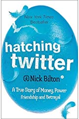 [Hatching Twitter] [By: Nick Bilton] [July, 2014] Paperback