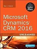 Microsoft Dynamics CRM, 2016 : Unleashed