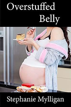 Overstuffed Belly Kindle Edition By Stephanie Mylligan