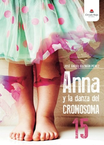 Anna y la danza del cromosoma 15 (Spanish Edition) ebook