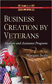 BUSINESS CREATION BY VETERANS ANALYSIS (Business Economics in a Rapidly-Changing World)
