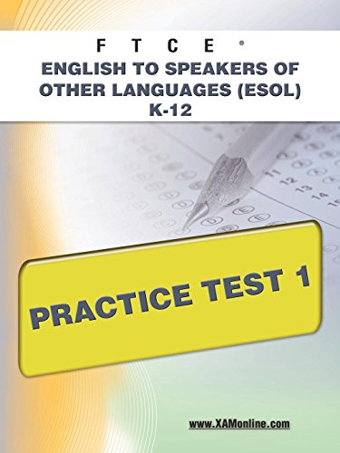 FTCE English to Speakers of Other Languages (ESOL) K-12 Practice Test 1