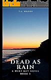 DEAD AS RAIN (A West Bay Novel Book 2)