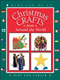 Christmas Crafts from Around the World, Judy Ann Sadler, 1553374282