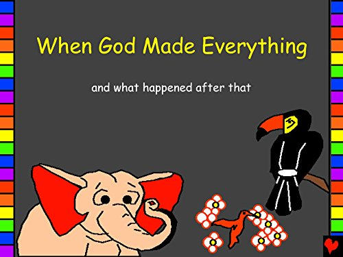 English Bible Stories: When God Made Everything and what happened after that (Bible for Children Book 1)