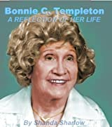 Bonnie C. Templeton - A reflection of her life