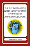 The Best Ever Guide to Getting Out of Debt for Paralegals, Mark Young, 1492385255