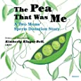 The Pea That Was Me: A Two Moms/Sperm Donation Story: Volume 5