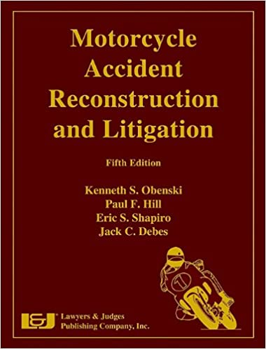 Motorcycle Accident Reconstruction and Litigation, Fifth Edition ...