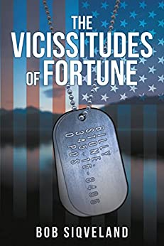 The Vicissitudes of Fortune by [Siqveland, Bob ]