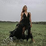 Taste of My Heartbreak [Explicit]