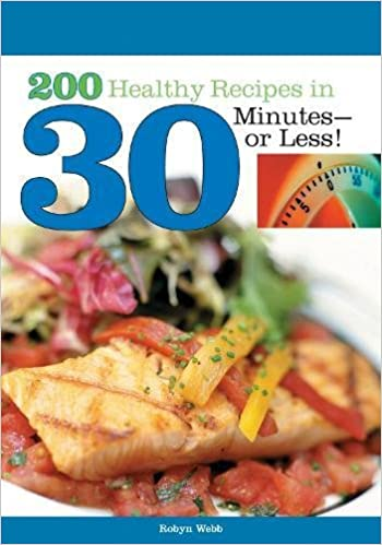 200 healthy recipes in 30 minutes or less robyn webb ms 200 healthy recipes in 30 minutes or less robyn webb ms 9781580402262 amazon books forumfinder Images