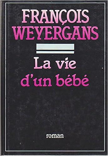 La Vie D Un Bebe Le Grand Livre Du Mois Amazon Com Books
