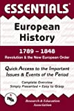 European History 1789 to 1848 Essentials, Research & Education Association Editors and John W. Barrett, 087891708X