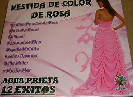 Agua Prieta 12 Exitos: Vestida De Color De Rosa