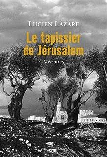 Le tapissier de Jérusalem : mémoires