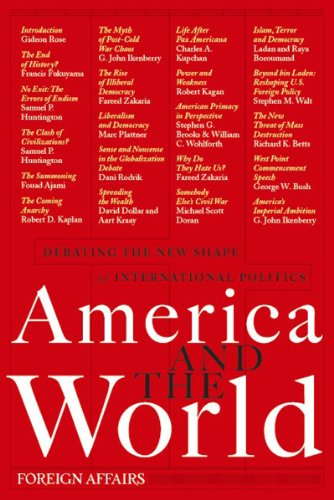 America and the World: Debating the New Shape of International Politics