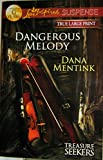 img - for Dangerous Melody (Tresure Seekers/Love Inspired Suspence) True Large Print book / textbook / text book