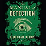 Manual of Detection | Jedediah Berry