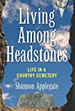 Living among Headstones, Shannon Applegate, 1560258470