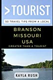 Greater Than a Tourist – Branson Missouri USA: 50 Travel Tips from a Local