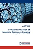 Software Simulation of Magnetic Resonance Imaging, Çagdas Altin and Nevzat G. çer, 3838357221