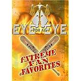 Eye for an Eye: Extreme Fan Favorites