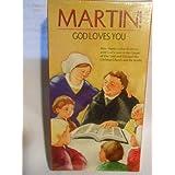 Martin God Loves You