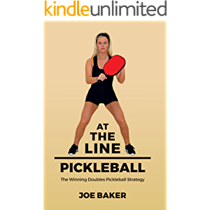 At the Line Pickleball: The Winning Doubles Pickleball Strategy