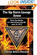 #8: The Up Stairs Lounge Arson: Thirty-Two Deaths in a New Orleans Gay Bar, June 24, 1973