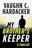 My Brother's Keeper: A Thriller
