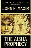 The Aisha Prophecy, John R. Maxim, 1440155321